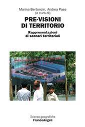 Previsioni di territorio. Rappresentazioni di scenari territoriali. Atti del Convegno internazionale di studio (Rovigo, 14-15 giugno 2007)