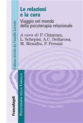 Le relazioni e la cura. Viaggio nel mondo della psicoterapia relazionale