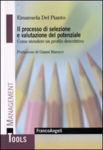 Il processo di selezione e valutazione del potenziale. Come stendere un profilo descrittivo