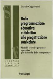 Dalla programmazione educativa e didattica alla progettazione curricolare. Modelli teorici e proposte operative per la scuola delle competenze