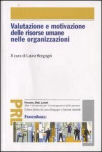 Libro Valutazione e motivazione delle risorse umane nelle organizzazioni