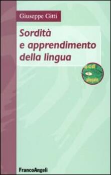 Sordità e apprendimento della lingua. Con DVD - Giuseppe Gitti - copertina