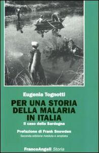 Foto Cover di Per una storia della malaria in Italia. Il caso della Sardegna, Libro di Eugenia Tognotti, edito da Franco Angeli