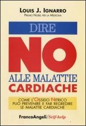 Dire no alle malattie cardiache. Come l'ossido nitrico può prevenire e far regredire le malattie cardiache