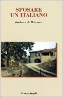Sposare un italiano - Barbara A. Bateman - copertina