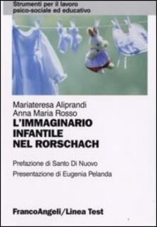 L' immaginario infantile nel Rorschach - Maria Teresa Aliprandi,Anna M. Rosso - copertina