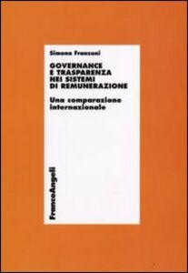 Libro Governance e trasparenza nei sistemi di remunerazione. Una comparazione internazionale Simona Franzoni