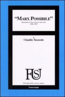 Marx possibile. Benedetto Croce teorico marxista 1896-1897 - Claudio Tuozzolo - copertina