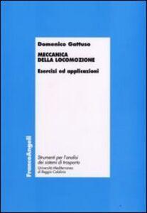 Foto Cover di Meccanica della locomozione. Esercizi ed applicazioni, Libro di Domenico Gattuso, edito da Franco Angeli