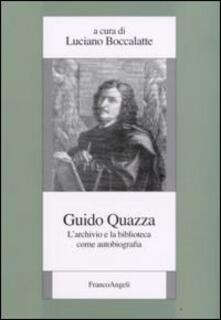 Guido Quazza. L'archivio e la biblioteca come autobiografia - copertina