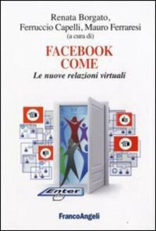 Facebook come. Le nuove relazioni virtuali - copertina