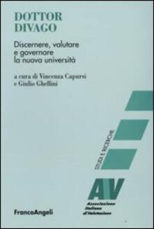 Dottor Divago. Discernere valutare e goveranre la nuova università - copertina