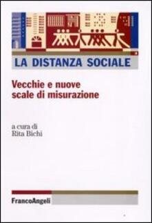 La distanza sociale. Vecchie e nuove scale di misurazione - copertina
