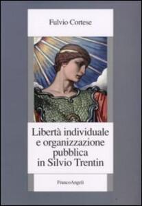 Libertà individuale e organizzazione pubblica in Silvio Trentin