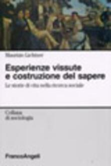 Esperienze vissute e costruzione del sapere. Le storie di vita nella ricerca sociale - Maurizio Lichtner - copertina