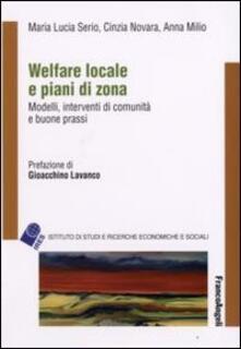 Welfare locale e piani di zona. Modelli, interventi di comunità e buone prassi - M. Lucia Serio,Cinzia Novara,Anna Milio - copertina
