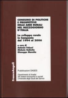 Consumo di politiche e prospettive delle aree rurali nel Mezzogiorno d'Italia. Lo sviluppo rurale in Campania dal 1994 al 2006 - copertina