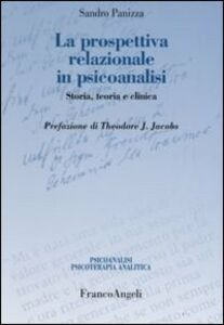 Foto Cover di La prospettiva relazionale in psicoanalisi. Storia, teoria e clinica, Libro di Sandro Panizza, edito da Franco Angeli