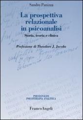 La prospettiva relazionale in psicoanalisi. Storia, teoria e clinica