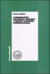 Libro L' informativa settoriale secondo i principi contabili internazionali Nunzio Angiola