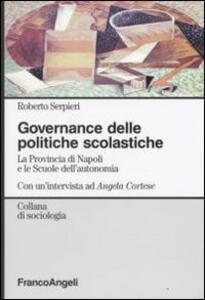 Governance delle politiche scolastiche. La provincia di Napoli e le scuole dell'autonomia. Con un'intervista ad Angela Cortese