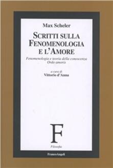 Letterarioprimopiano.it Scritti sulla fenomenologia e l'amore. Fenomenologia e teoria della conoscenza «Ordo amoris» Image