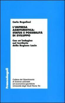 L' impresa agrituristica: status e possibilità di sviluppo. Con un'indagine nel territorio della Regione Lazio - Carlo Regoliosi - copertina