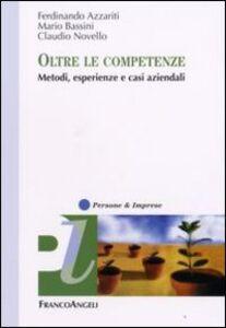 Foto Cover di Oltre le competenze. Metodi, esperienze e casi aziendali, Libro di AA.VV edito da Franco Angeli