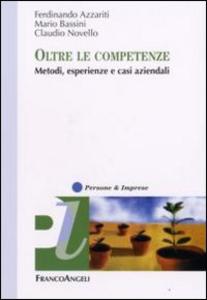 Libro Oltre le competenze. Metodi, esperienze e casi aziendali Ferdinando Azzariti , Mario Bassini , Claudio Novello