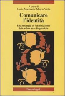 Comunicare l'identità. Una strategia di valorizzazione delle minoranze linguistiche. Con CD Audio - copertina