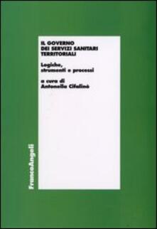 Il governo dei servizi sanitari territoriali. Logiche, strumenti e processi - copertina