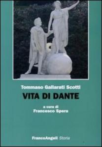 Libro Vita di Dante Tommaso Gallarati Scotti