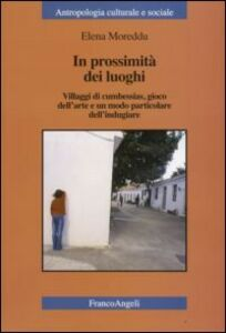 Foto Cover di In prossimità dei luoghi. Villaggi di cumbessias, gioco dell'arte e un modo particolare dell'indugiare, Libro di  edito da Franco Angeli