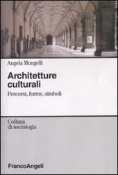 Architetture culturali. Percorsi, forme, simboli