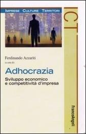 Adhocrazia. Sviluppo economico e competitività d'impresa