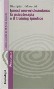 Ipnosi neo-ericksoniana: la psicoterapia e il training ipnotico
