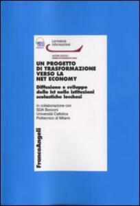 Un progetto di trasformazione verso la net economy. Diffusione e sviluppo delle Ict nelle istituzioni scolastiche lecchesi