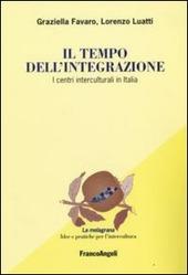 Il tempo dell'integrazione. I centri interculturali in Italia