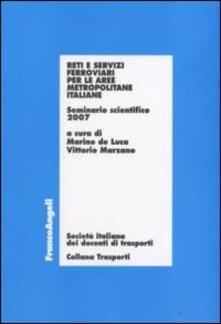 Reti e servizi ferroviari per le aree metropolitane italiane. Seminario scientifico 2007