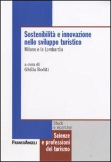 Sostenibilità e innovazione nello sviluppo turistico. Milano e la Lombardia - copertina