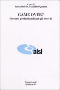 Game over? Percorsi professionali per gli over 40 - copertina