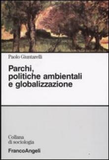 Parchi, politiche ambientali e globalizzazione - Paolo Giuntarelli - copertina