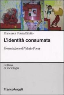 L' identità consumata - Francesca U. Bitetto - copertina