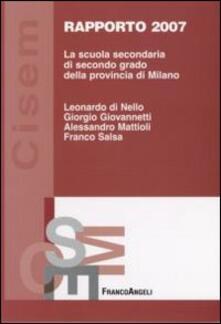 La scuola secondaria di secondo grado della provincia di Milano. Rapporto 2007 - copertina