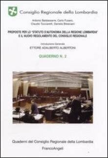 Proposte per lo «Statuto d'Autonomia della Regione Lombardia» e il nuovo regolamento del consiglio regionale. Quaderno. Vol. 2 - copertina
