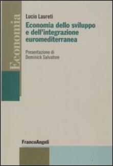 Economia dello sviluppo e dell'integrazione euromediterranea - Lucio Laureti - copertina
