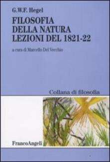 Filosofia della natura. Lezioni del 1821-22 - Friedrich Hegel - copertina