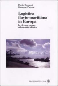 Logistica fluvio-marittima in Europa. La rilevanza europea del corridoio adriatico