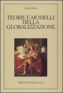 Teorie e modelli della globalizzazione - Luca Licitra - copertina
