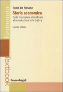 Storia economica. Dalla rivoluzione industriale alla rivoluzione informatica - Ennio De Simone - copertina